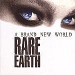 Rare Earth A Brand New World