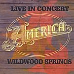 America Live In Concert: Wildwood Springs