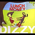 Lunch Money Dizzy