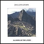 Incantation Panpipes Of The Andes
