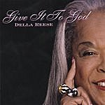 Della Reese Give It To God