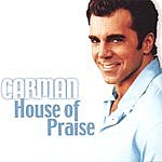 Carman House Of Praise