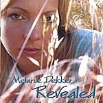 Melanie Dekker Revealed