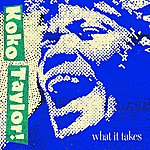 Koko Taylor What It Takes: The Chess Years (Expanded Edition)