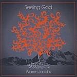 Warren Jacobs Seeing God