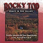 Jim Hendricks Rocky Top, Peace In The Valley