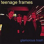 Teenage Frames Glamorous Trash