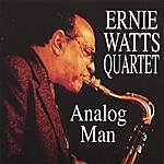 Ernie Watts Analog Man