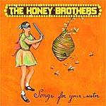 The Honey Brothers Songs For Your Sister