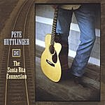 Pete Huttlinger The Santa Rita Connection