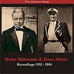 Heinz Rühmann The German Song: Hans Albers & Heinz Rühmann - Recordings 1932- 1944