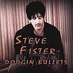 Steve Fister Dodgin Bullets