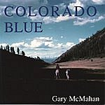 Gary McMahan Colorado Blue