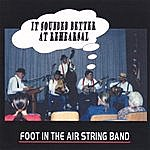 Foot In The Air String Band Sounded Better At Rehearsal
