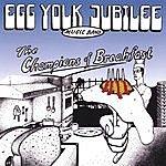 Egg Yolk Jubilee Champions Of Breakfast