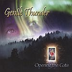 Gentle Thunder Opening The Gate