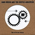 Zach Brock & The Coffee Achievers Live At The Jazz Factory