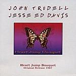 John Trudell Heart Jump Bouquet