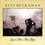 Kent Heckaman Songs From Those Days