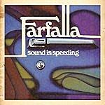 Farfalla Sound Is Speeding
