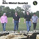Eric Mintel Ground-Breaker