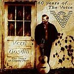 Vern Gosdin 40 Years Of The Voice, Vol. 1