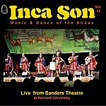 Inca Son (Volume #12) Live From Sanders Theatre: At Harvard University