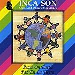 Inca Son (Volume #5) Paz En La Tierra (Peace On Earth)