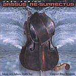 Arni Egilsson Bassus Re-Surrectus