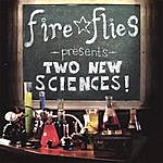 The Fireflies Two New Sciences