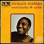 Miriam Makeba Touré Barika / Milélé