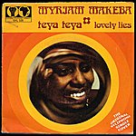 Miriam Makeba Teya Teya / Lovely Lies