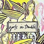 Girls in Trouble Girls In Trouble