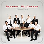 Straight No Chaser Christmas Cheers (Deluxe)