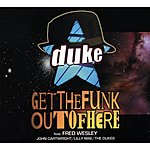 Duke Get The Funk Out Of Here (Feat. Fred Wesley)