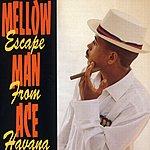 Mellow Man Ace Escape From Havana