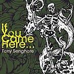 Tony Senghore If You Came Here (2-Track Single)