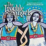 Jerry Goldsmith The Trouble With Angels
