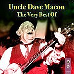 Uncle Dave Macon The Very Best Of
