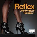 Johnny Fiasco Reflex - Remixes V1 (6-Track Maxi-Single)