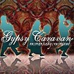 Gypsy Caravan Caravan Rhythms, Remarkably Remixed