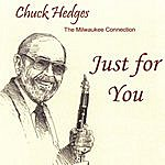 Chuck Hedges Just For You