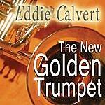 Eddie Calvert The New Golden Trumpet