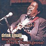 Drink Small Blues Doctor: Live & Outrageous!