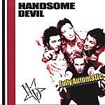 Handsome Devil Fully Automatic