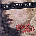 Toby & The Tremors Blond Alibi