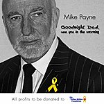 Mike Payne Goodnight Dad, I'll See You In The Morning(Charity Single)
