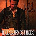 Dennis Kolen Wild Oats
