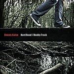 Dennis Kolen Hard Road, Muddy Track