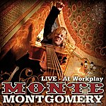 Monte Montgomery At Workplay - Live